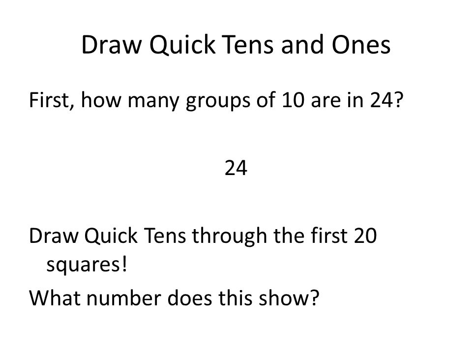 Draw Quick Tens And Quick Hundreds Show Ones Tens And Hundreds In