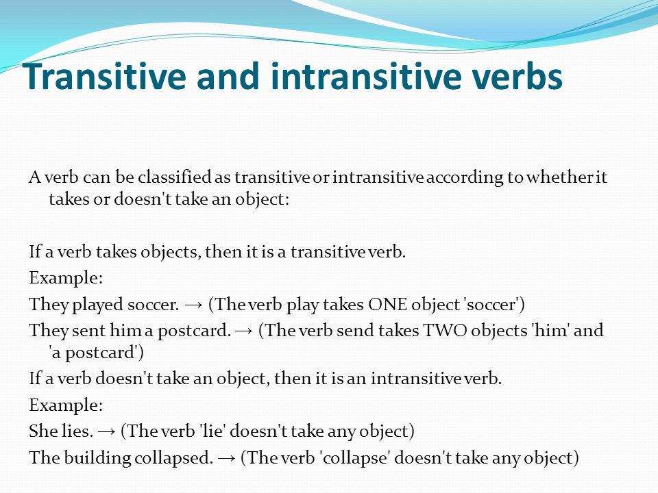 Transitive intransitive verbs.