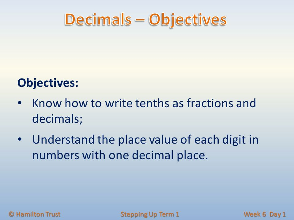 Objectives Know How To Write Tenths As Fractions And Decimals Enchanting Trust And Understanding Wrigh Up
