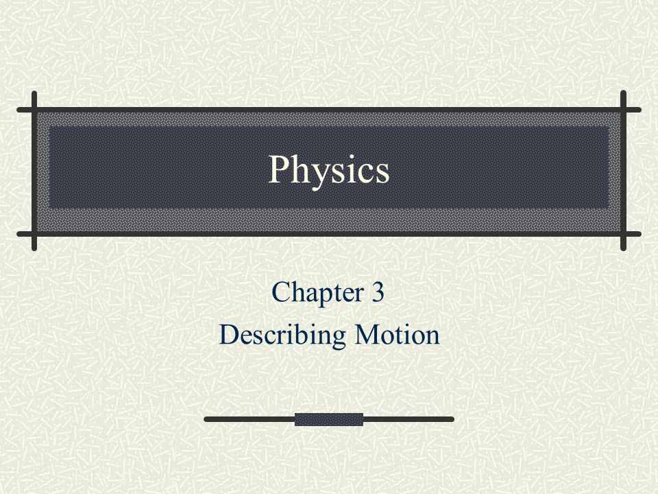 Physics chapter 3 describing motion 31 picturing motion motion 1 physics chapter 3 describing motion ccuart Gallery