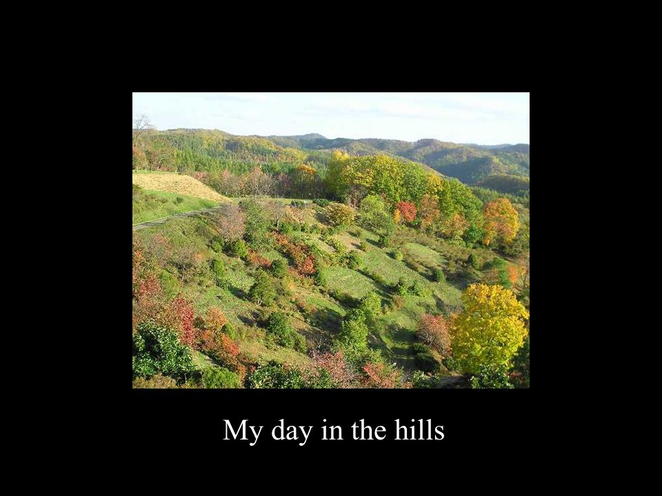 My day in the hills