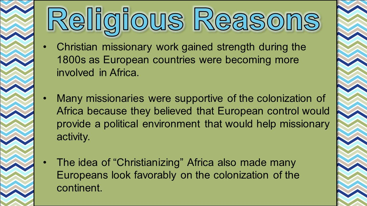 Christian missionary work gained strength during the 1800s as European countries were becoming more involved in Africa.