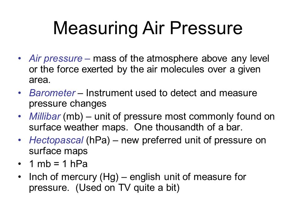 the unit of pressure most commonly found on a surface weather map Chapter 6 Air Pressure And Winds Atmospheric Pressure Air