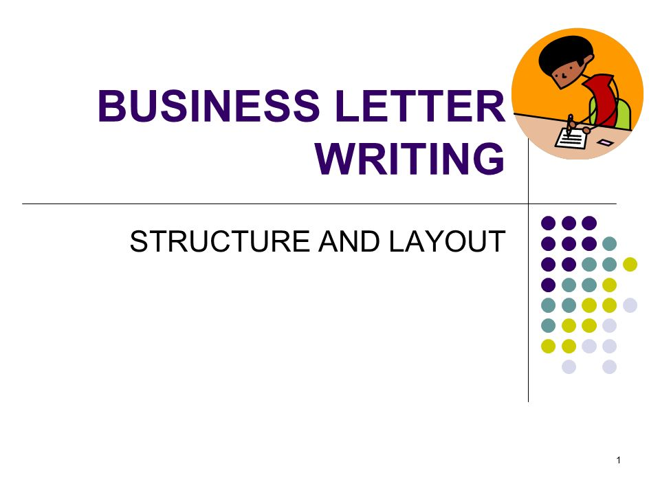 1 business letter writing structure and layout 2 definition a