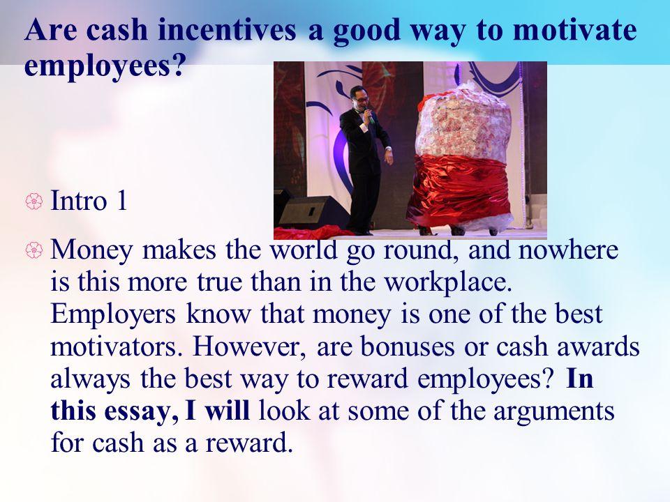 money is the best motivator essay