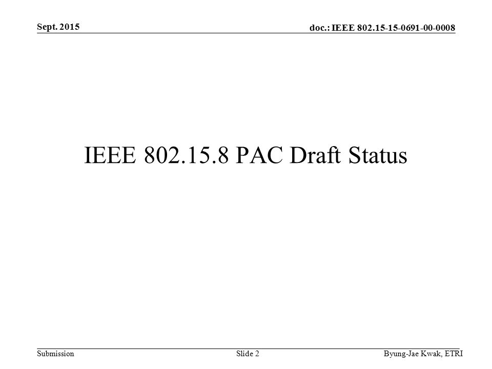 doc.: IEEE Submission IEEE PAC Draft Status Sept.