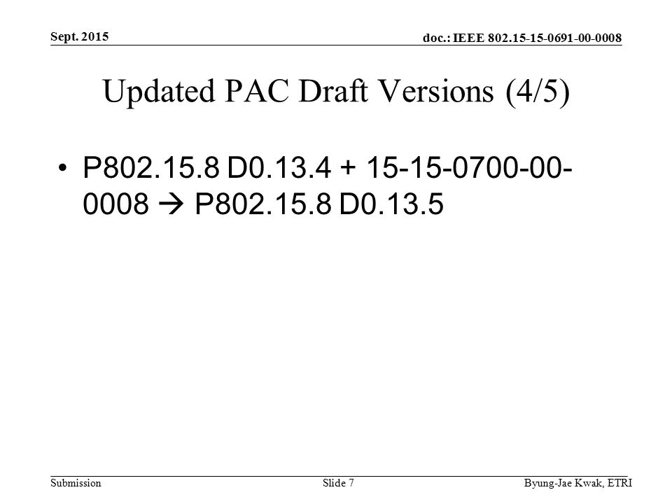 doc.: IEEE Submission Updated PAC Draft Versions (4/5) P D  P D Sept.