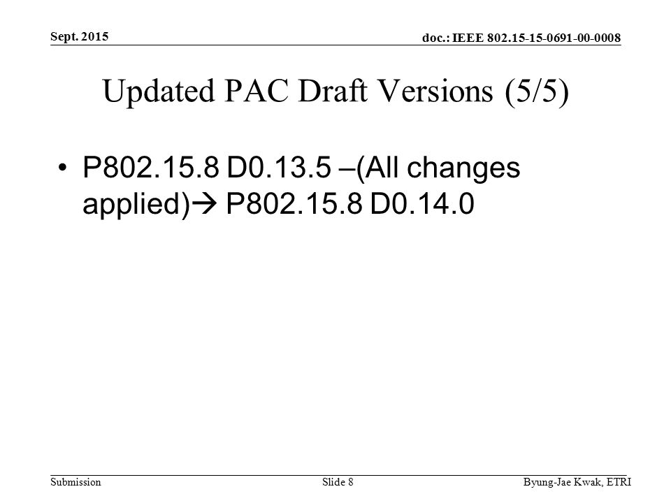doc.: IEEE Submission Updated PAC Draft Versions (5/5) P D –(All changes applied)  P D Sept.