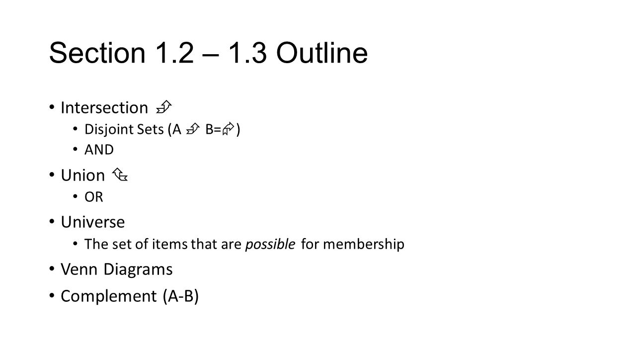 Section 1.2 – 1.3 Outline Intersection  Disjoint Sets (A  B ...