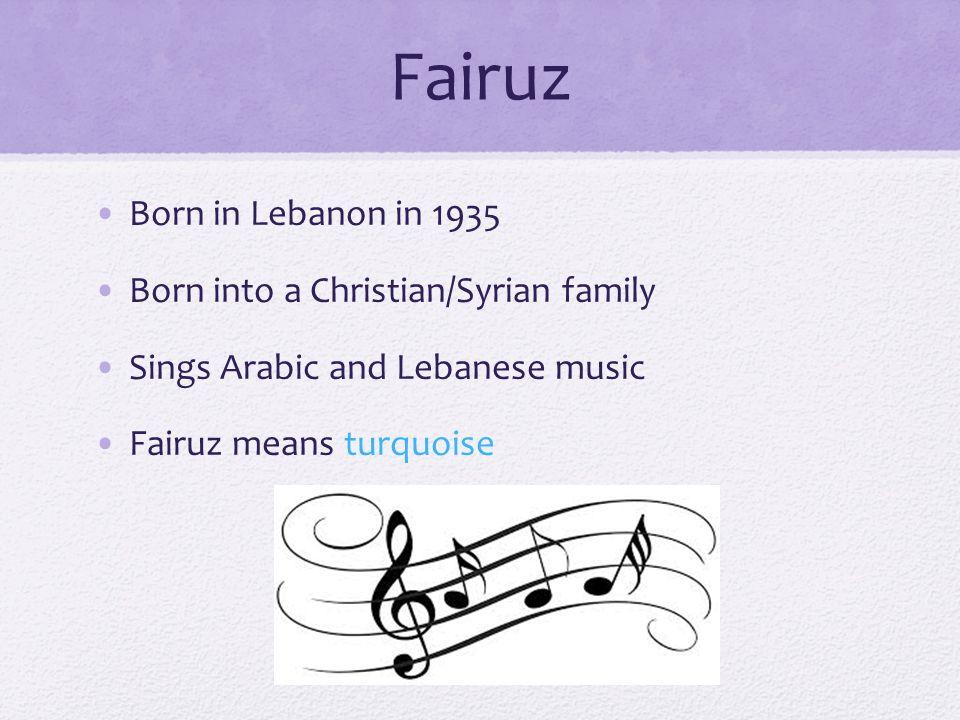 Fairuz Lebanese Musician MUS266 Shireen Ghaznavi  - ppt download