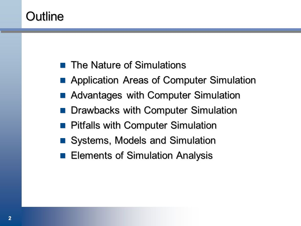 1 INTRODUCTION TO COMPUTER SIMULATION  2 Outline The Nature
