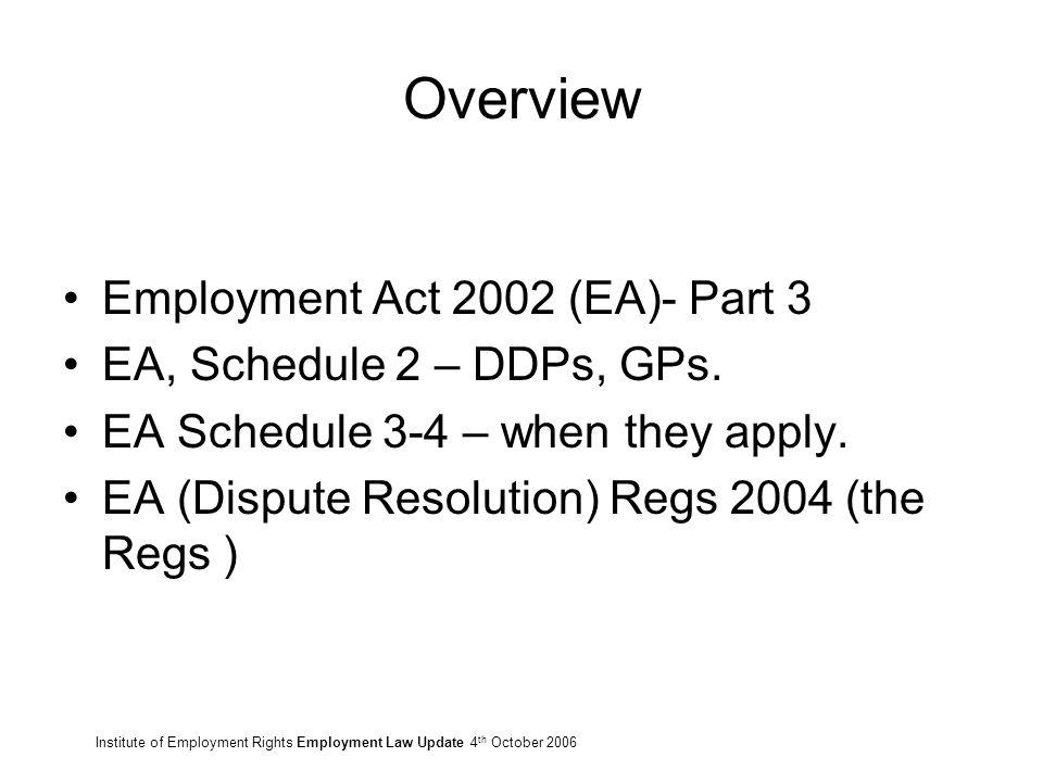 Overview Employment Act 2002 EA Part 3 Schedule 2 DDPs