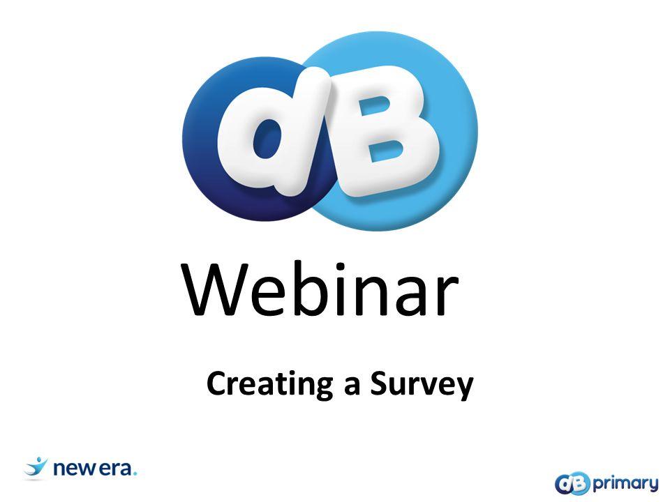 creating a survey webinar webinar objectives being able to create