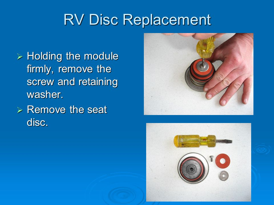 RV Disc Replacement  Holding the module firmly, remove the screw and retaining washer.