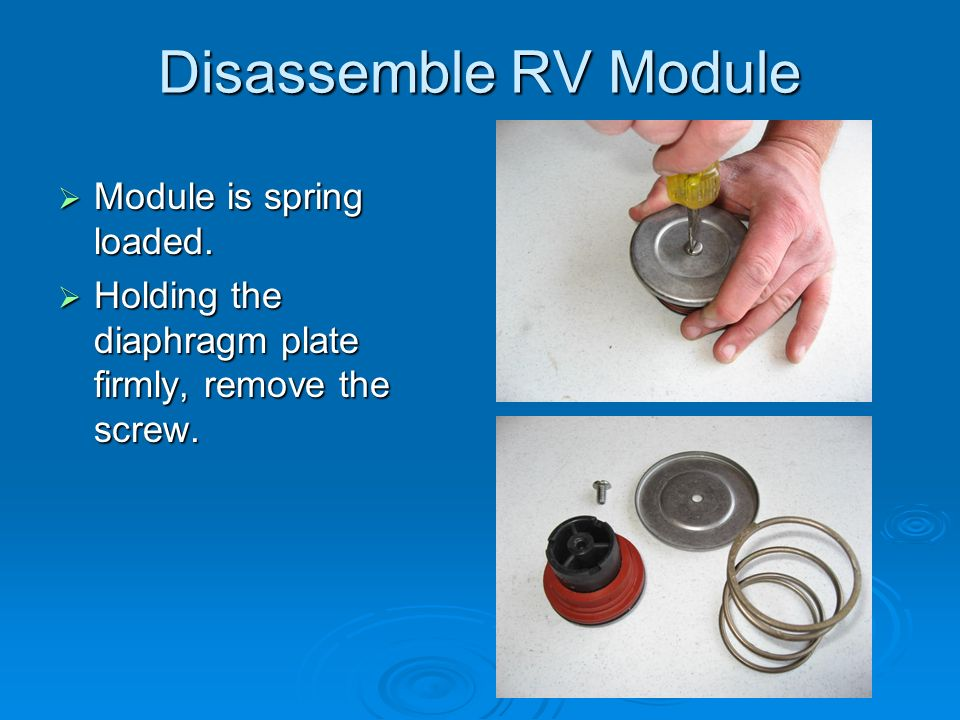 Disassemble RV Module  Module is spring loaded.