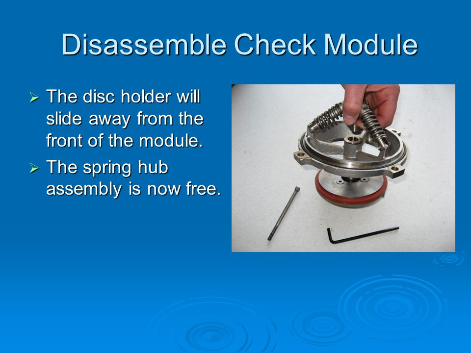 Disassemble Check Module Disassemble Check Module  The disc holder will slide away from the front of the module.