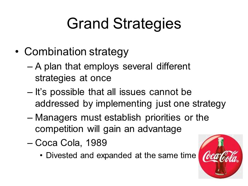 Grand Strategies Provide overall direction for the company