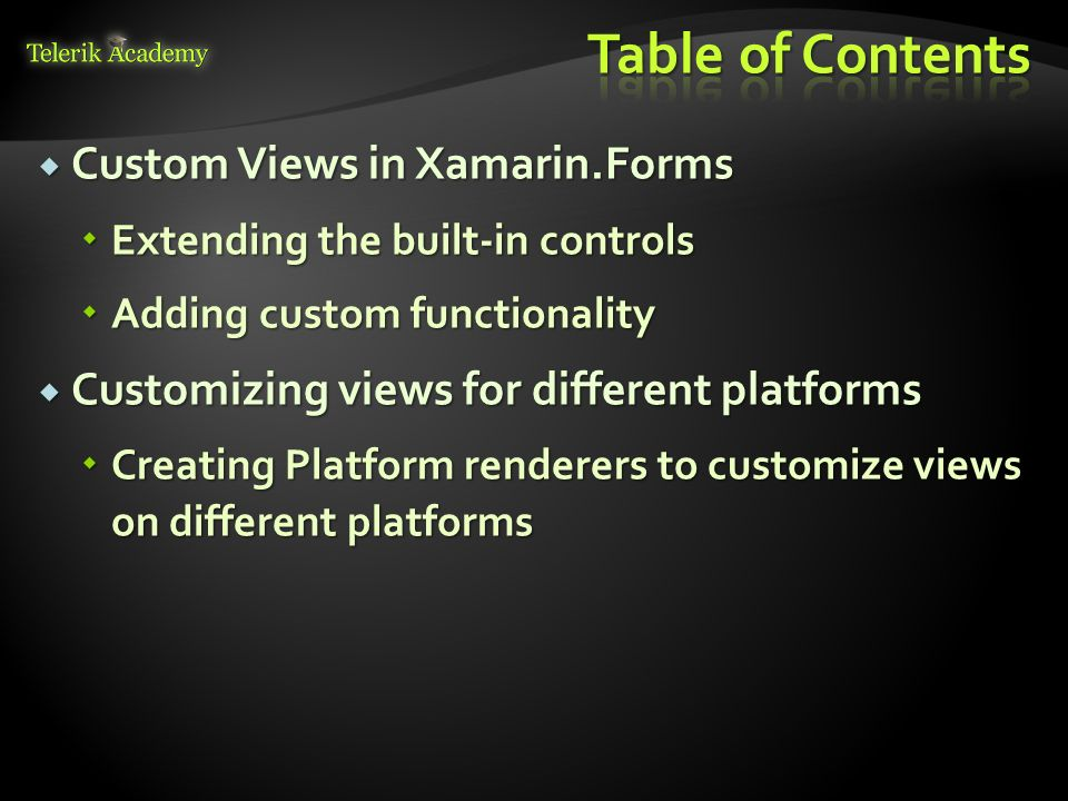Changing the default visualization of views in Xamarin Forms Telerik