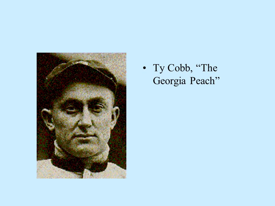 Ty Cobb, The Georgia Peach