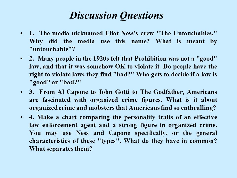 1. The media nicknamed Eliot Ness s crew The Untouchables. Why did the media use this name.