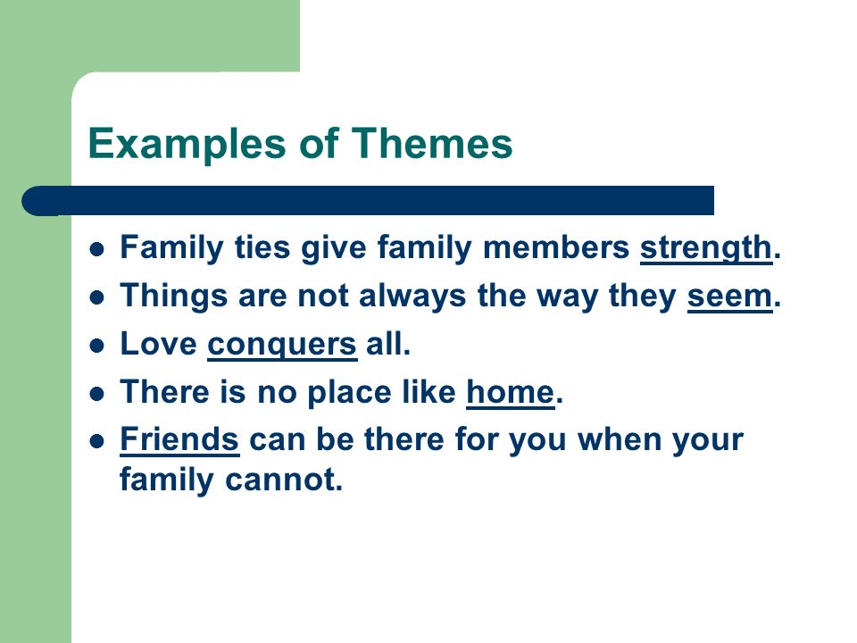 Examples of Themes Family ties give family members strength.