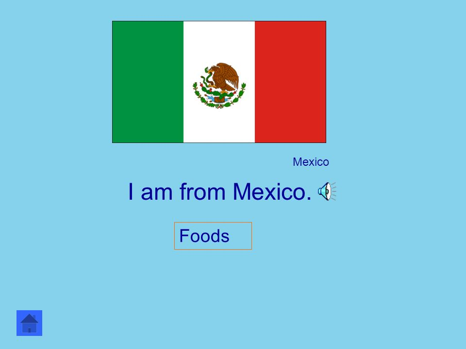 I am from mexico