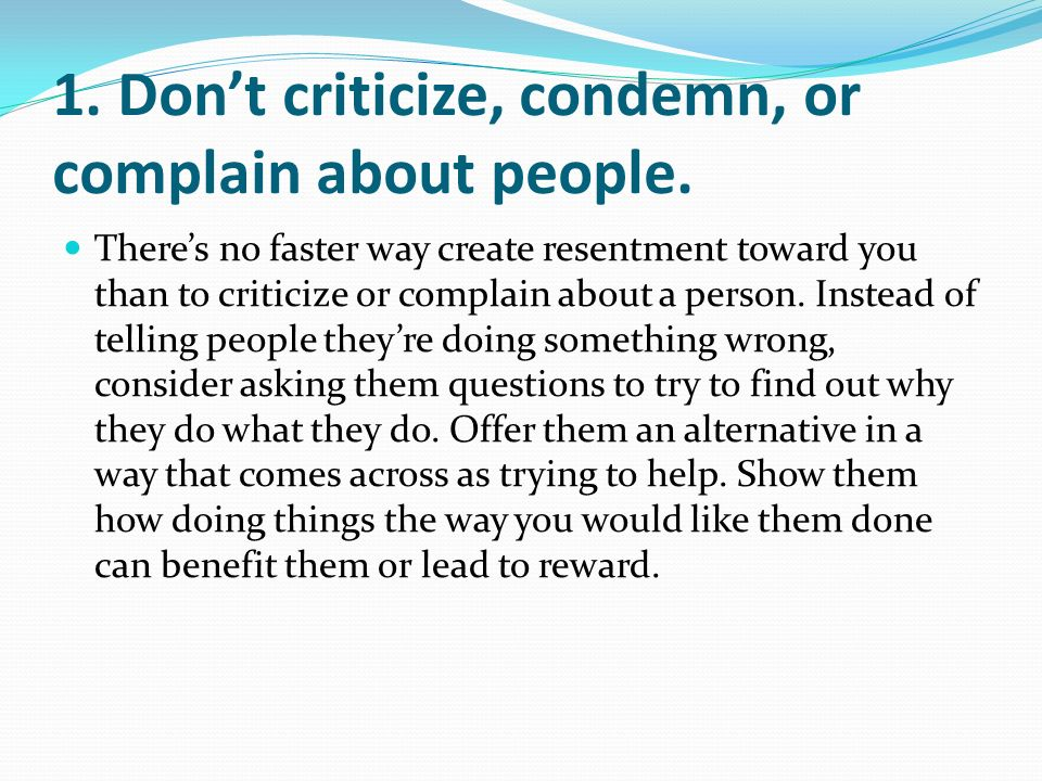 1 Dont Criticize Condemn Or Complain About People Theres No