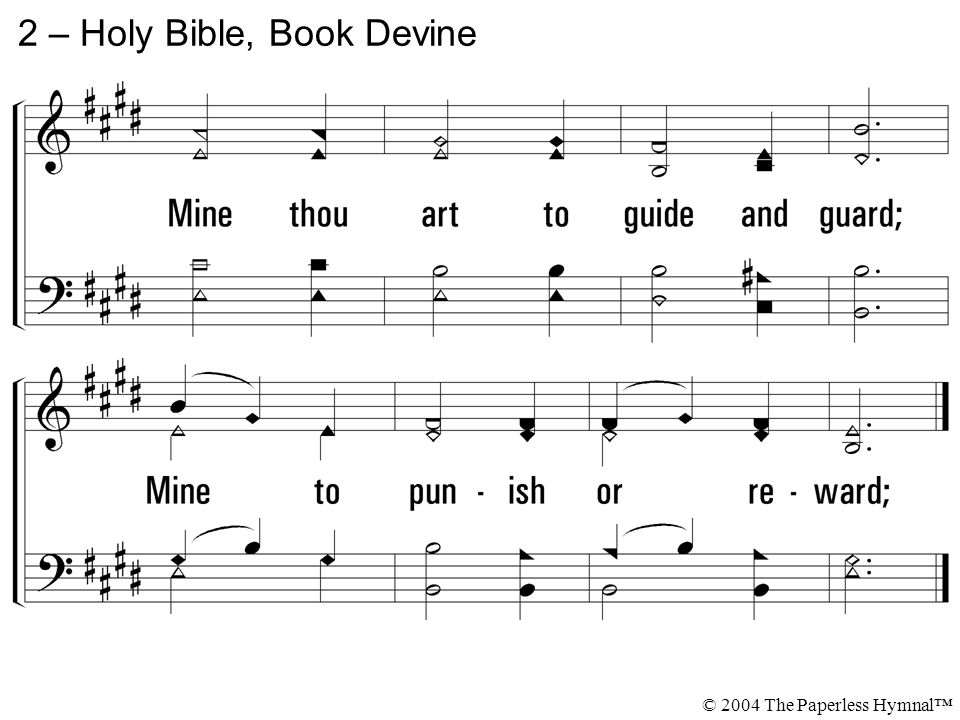 2 – Holy Bible, Book Devine © 2004 The Paperless Hymnal™