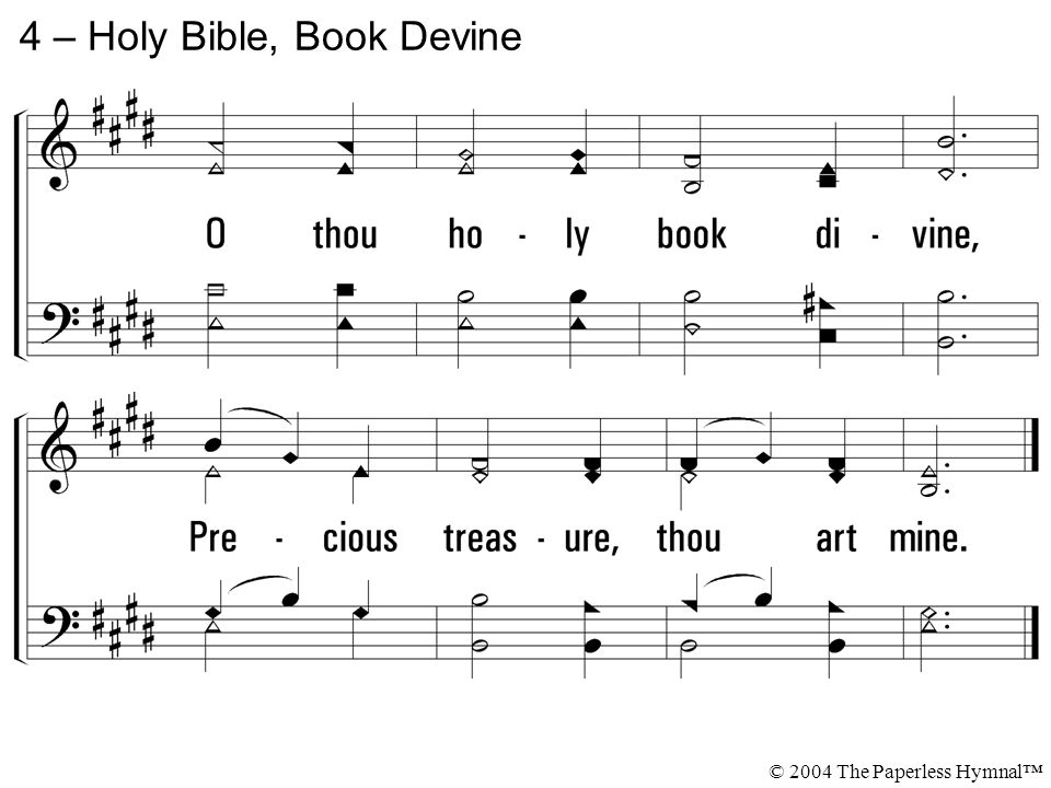 4 – Holy Bible, Book Devine © 2004 The Paperless Hymnal™