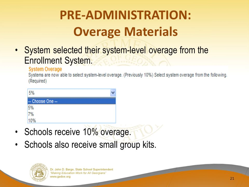PRE-ADMINISTRATION: Overage Materials System selected their system-level overage from the Enrollment System.