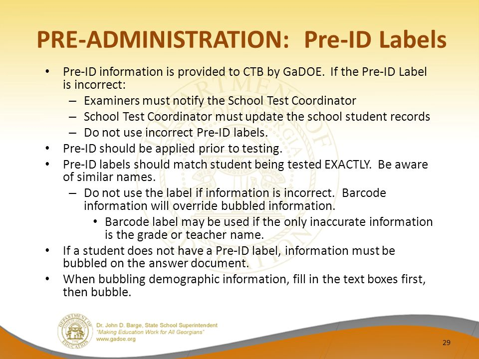PRE-ADMINISTRATION: Pre-ID Labels Pre-ID information is provided to CTB by GaDOE.