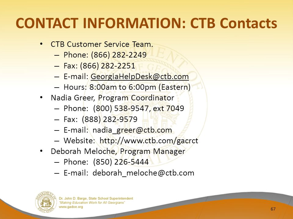CONTACT INFORMATION: CTB Contacts CTB Customer Service Team.