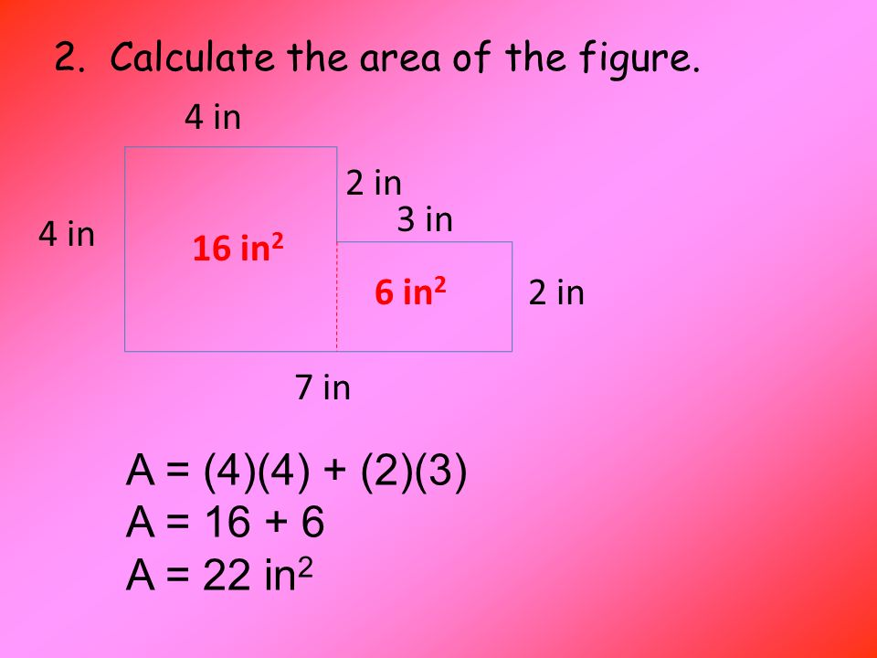 2. Calculate the area of the figure.