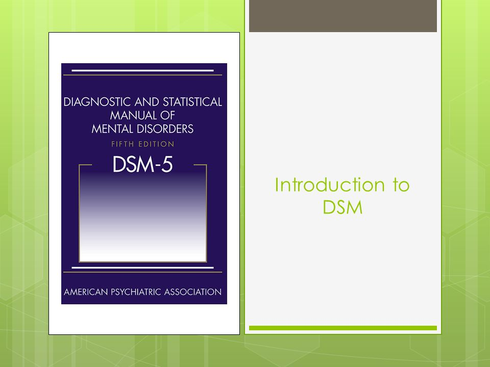dsm 5 guide for introduction to The dsm-5 dispensed with the multi-axial system used in the dsm-iv section i provides an introduction and information regarding organizational features of the text, revisions, field trials, and.