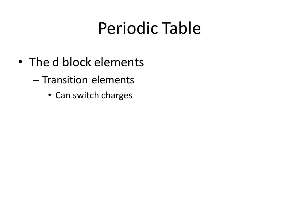 The periodic table and properties of elements periodic table 10 periodic table the d block elements transition elements can switch charges urtaz Gallery