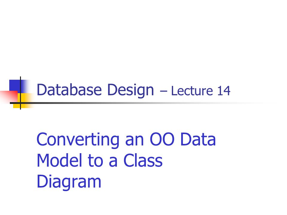Database design lecture 14 converting an oo data model to a class 1 database design lecture 14 converting an oo data model to a class diagram ccuart Image collections