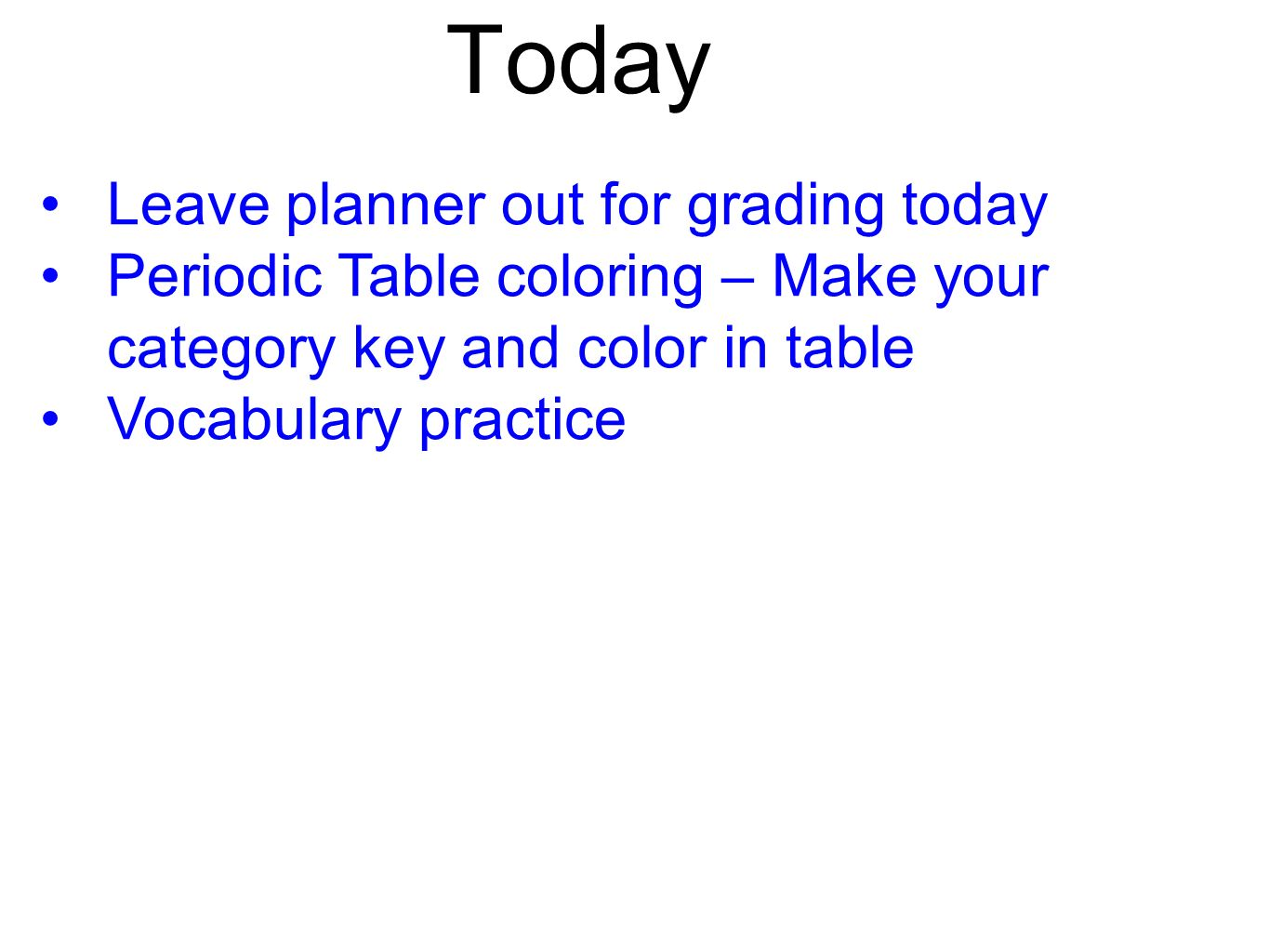 Ar time until 1029 1 student planner place this in the proper 25 today leave planner out for grading today periodic table coloring make your category key and color in table vocabulary practice urtaz Choice Image