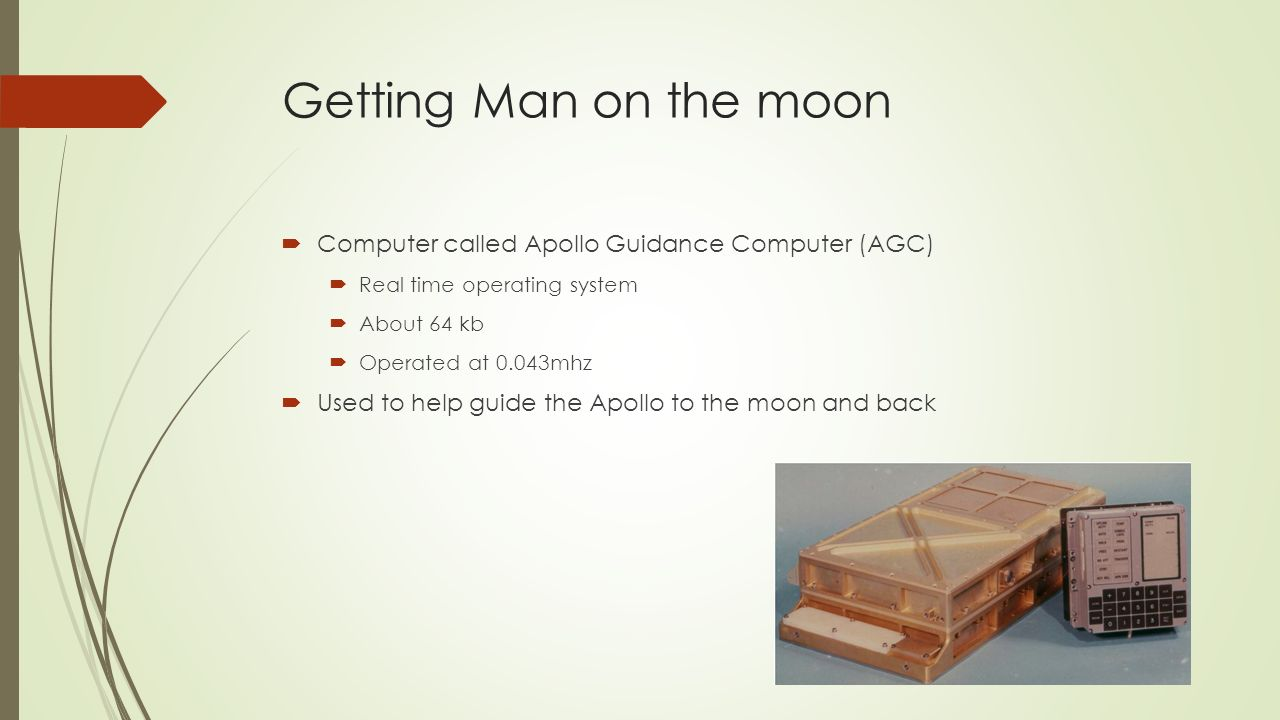 Computers And Space Travel January 31 2016 Kevin Tang Ppt Download The Apollo Guidance Computer 3 Getting Man On Moon Called Agc Real Time Operating System About 64 Kb Operated At 0043mhz Used To