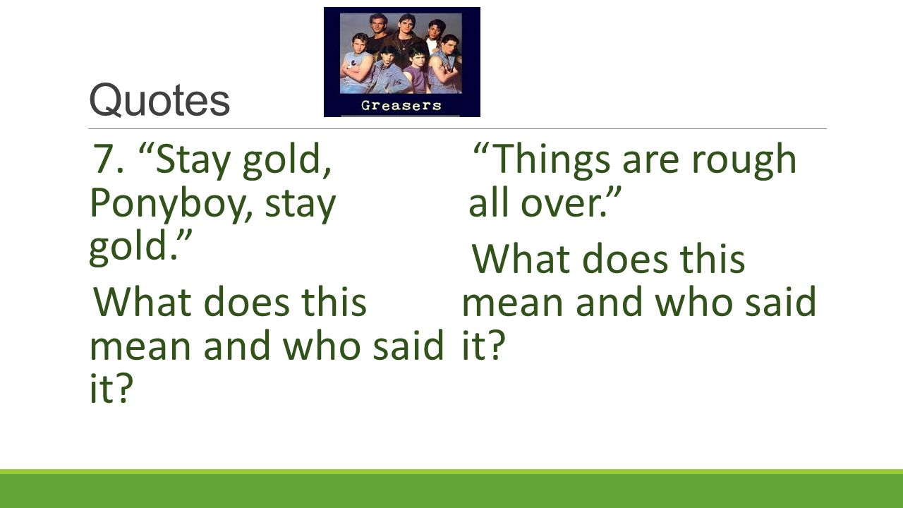 The Outsiders Review You Will Need Your Paper And A Pencil Ppt Download Ponyboy reciting the poem 'nothing gold can stay' by robert frost. the outsiders review you will need your