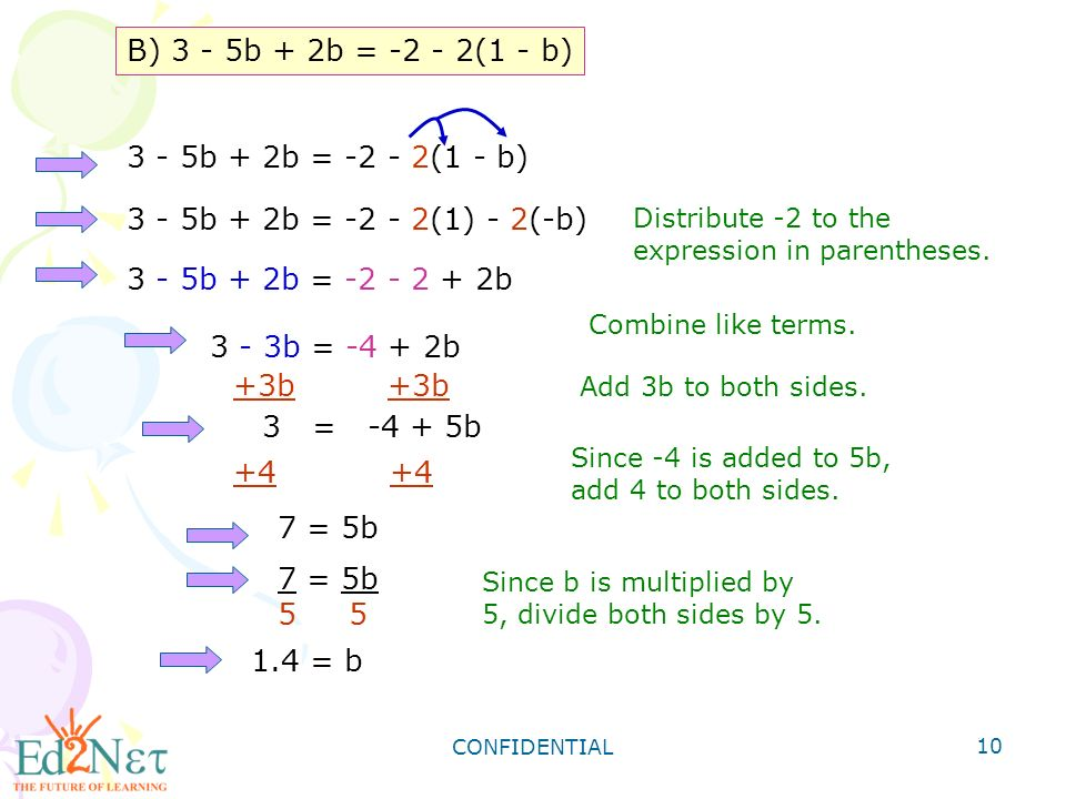 CONFIDENTIAL 10 B) 3 - 5b + 2b = (1 - b) Distribute -2 to the expression in parentheses.