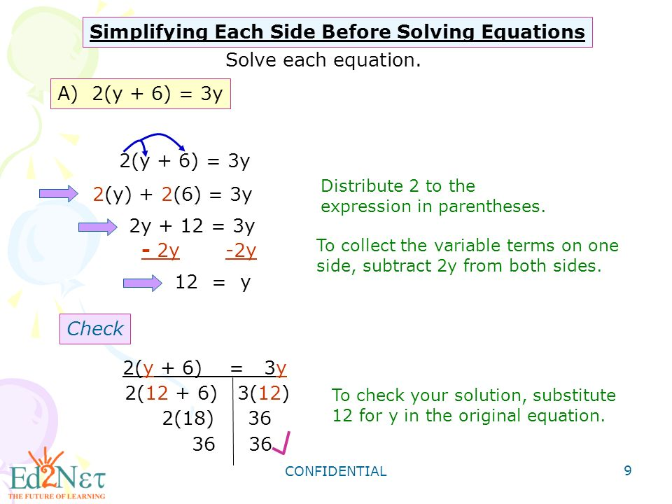 CONFIDENTIAL 9 Simplifying Each Side Before Solving Equations Solve each equation.