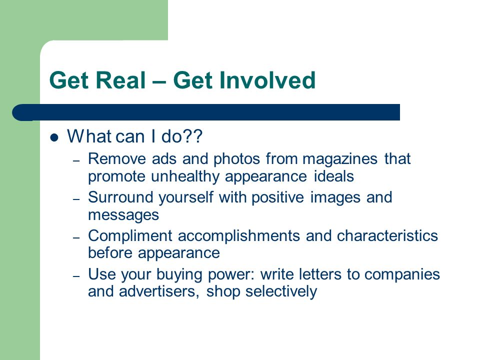 Get Real – Get Involved What can I do .