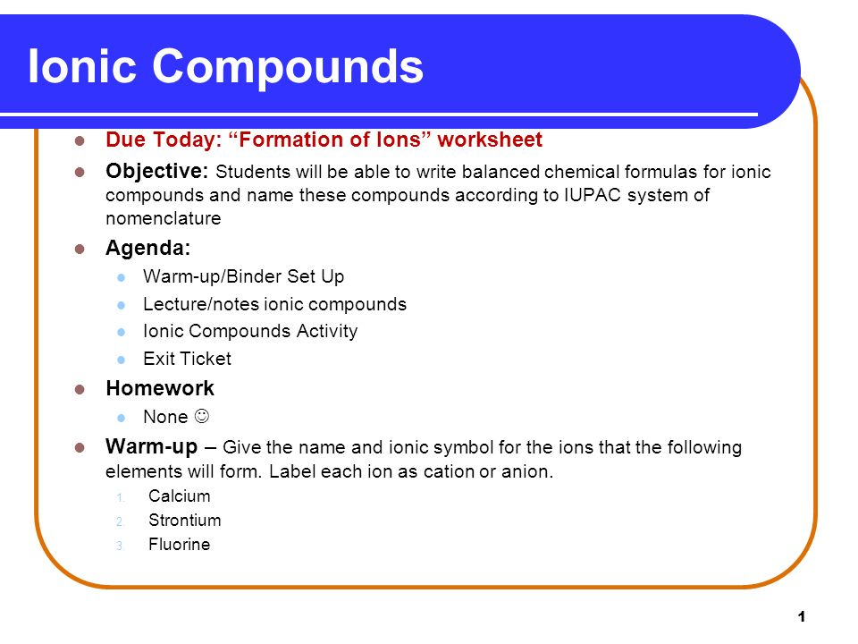 1 Ionic Compounds Due Today Formation Of Ions Worksheet Objective
