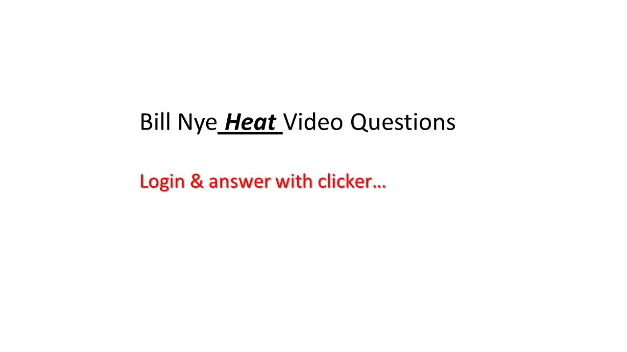 Bill Nye Heat Video Questions Login   answer with clicker…   ppt furthermore Bill Nye Video Worksheets   Siteraven in addition Bill Nye Heat Worksheet Key Fresh Bill Nye Energy Video Guide Sheet as well Bill Nye – Oceanography answers together with 6  electric math worksheet answers power skills worksheets in besides Worksheet for Bill Nye   Heat   Video Differentiated Worksheet together with  besides  in addition Bill Nye Worksheets   Homedressage furthermore Bill Nye Heat Worksheet Key Best Of Bill Nye Electric Circuits also Section 3 Using Heat Worksheet Answers   Briefencounters besides Bill Nye Nutrition Video Study Guide   Sue's version ANSWER KEY 3  2 besides  together with Heat review worksheet further Heat Transfer Worksheet 1 Answers   Free Printables Worksheet additionally 25 Great Bill Nye Heat Worksheet Answers   victorysportstraining. on bill nye heat worksheet answers