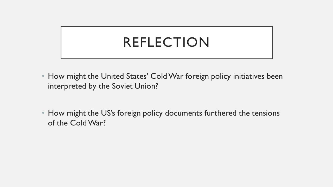 us foreign policy independence to the cold war That obviously would give the united states few borders to worry about and enable it to conduct a cohesive foreign policy virtuous government: americans saw their constitution as the ultimate, virtuous expression of enlightened governmental thought.