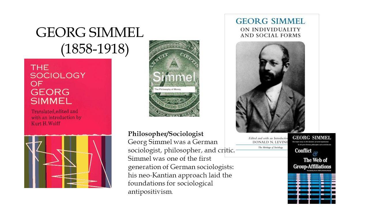 Georg Simmel - German philosopher and sociologist: basic ideas 93