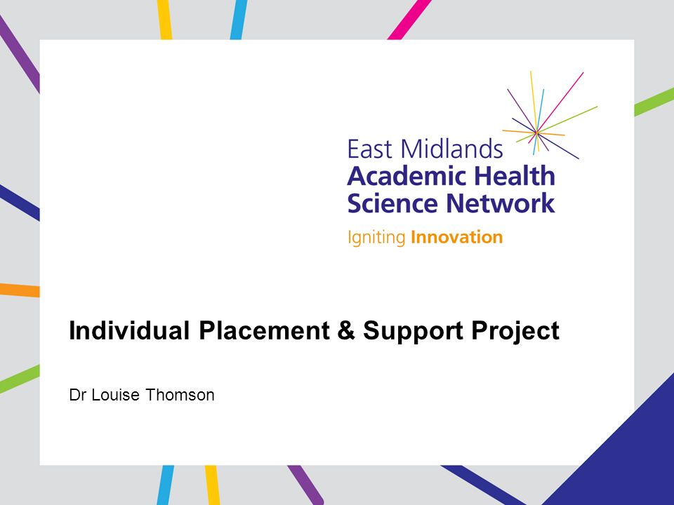 Individual Placement & Support Project Dr Louise Thomson