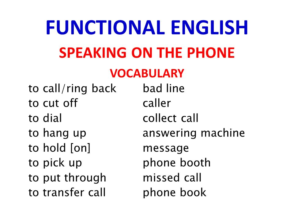 FUNCTIONAL ENGLISH SPEAKING ON THE PHONE If you aspire to