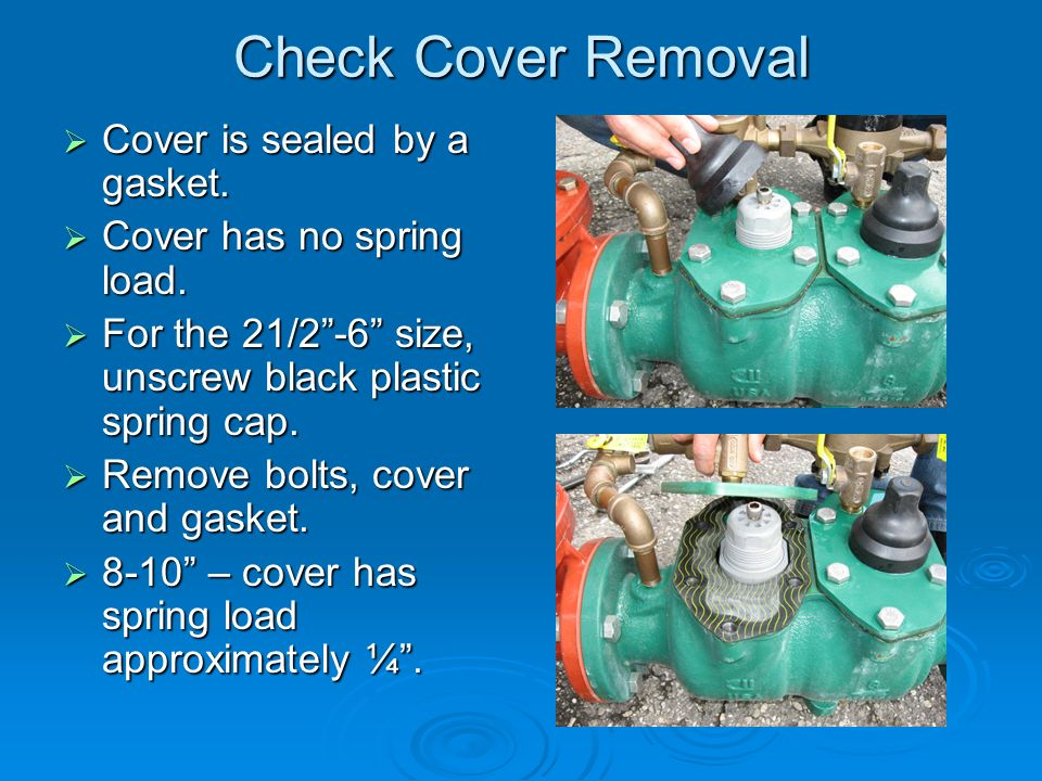 Check Cover Removal  Cover is sealed by a gasket.