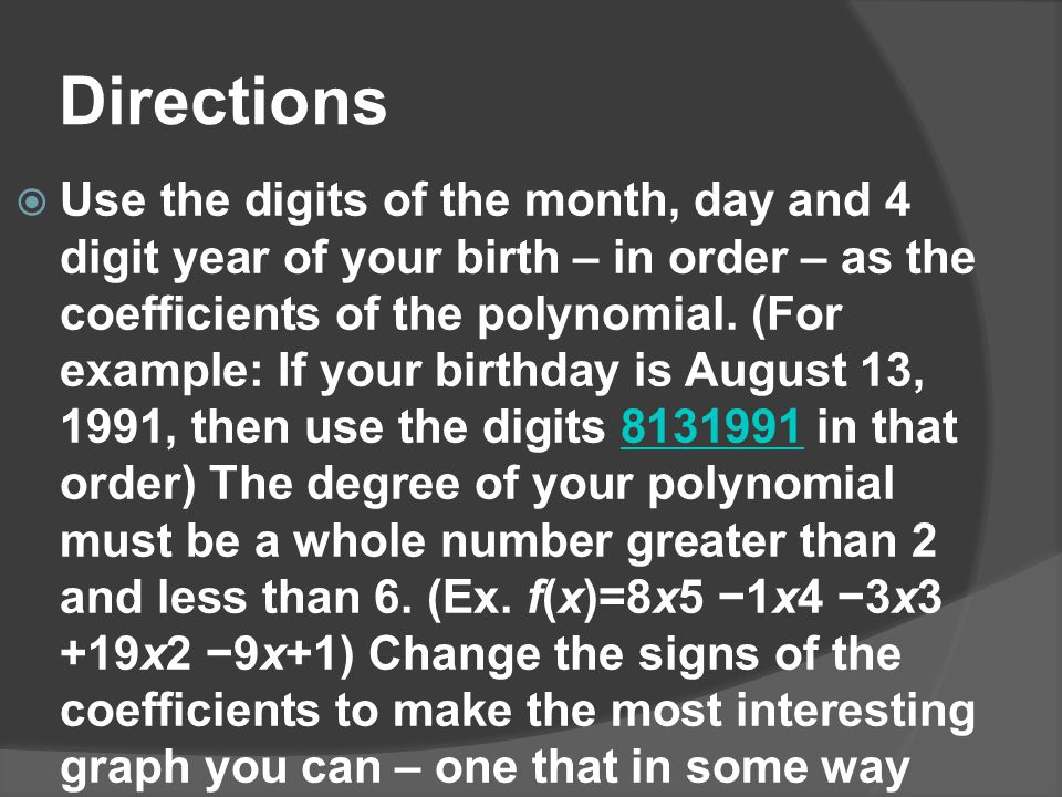 Directions  You will create your own polynomial using your